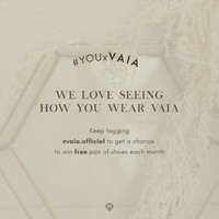 Ladies, there is still a lot of chance to win a pair of shoes each month. Don't forget to keep tagging us @vaia.official #YOUXVAIA